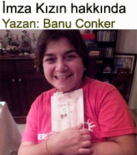 imza k�z�n kitab� hakk�nda Banu Conker