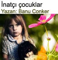 �nat�� �ocuklar Yazan: Banu Conker