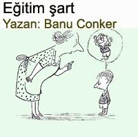 E�itim �art Banu Conker