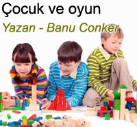 �ocuklarla oyun oynamak Banu Conker